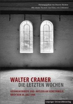 Walter Cramer - die letzten Wochen - Cramer, Walter