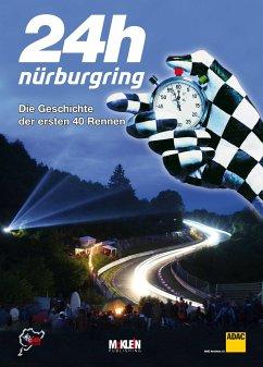24h Nürburgring – Die Geschichte der ersten 40 Rennen - Müller, Wilfried; Ufer, Jörg