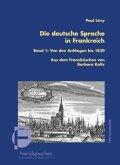Von den Anfängen bis 1830 / Die deutsche Sprache in Frankreich Bd.1