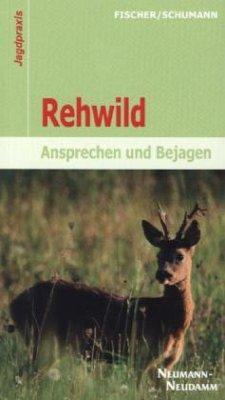Rehwild - Fischer, Manfred; Schumann, Hans-Georg