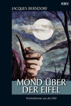 Mond über der Eifel / Siggi Baumeister Bd.17 (eBook, ePUB) - Berndorf, Jacques