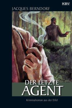 Der letzte Agent / Siggi Baumeister Bd.3 (eBook, ePUB) - Berndorf, Jacques