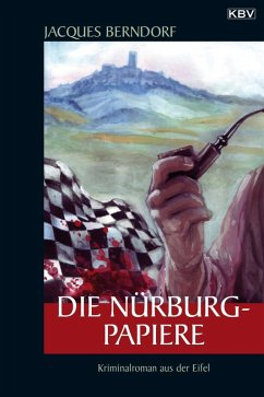 Die Nürburg-Papiere / Siggi Baumeister Bd.18 (eBook, ePUB) - Berndorf, Jacques