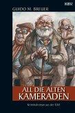 All die alten Kameraden / Opa Bertold Bd.1 (eBook, ePUB)