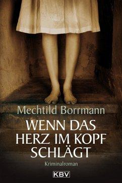Wenn das Herz im Kopf schlägt (eBook, ePUB) - Borrmann, Mechtild