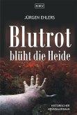 Blutrot blüht die Heide (eBook, ePUB)