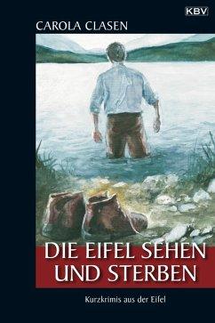 Die Eifel sehen und sterben (eBook, ePUB) - Clasen, Carola