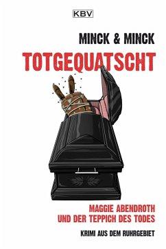 totgequatscht (eBook, ePUB) - Minck, Edda
