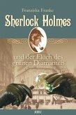 Sherlock Holmes und der Fluch des grünen Diamanten / Sherlock Holmes Bd.4 (eBook, ePUB)