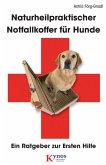 Naturheilpraktischer Notfallkoffer für Hunde (eBook, ePUB)