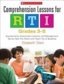 Comprehension Lessons for Rti: Grades 3-5: Assessments, Intervention Lessons, and Management Tips to Help You Reach and Teach Tier 2 Students
