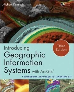 Introducing Geographic Information Systems with ArcGIS: A Workbook Approach to Learning GIS [With DVD] - Kennedy, Michael D.