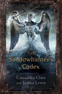 The Shadowhunter's Codex - Clare, Cassandra; Lewis, Joshua