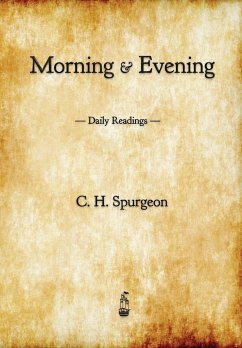 Morning and Evening - Spurgeon, C. H.