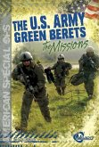 The U.S. Army Green Berets: The Missions