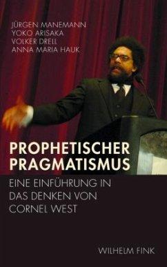 Prophetischer Pragmatismus - Manemann, Jürgen; Arisaka, Yoko; Drell, Volker; Hauk, Anna Maria