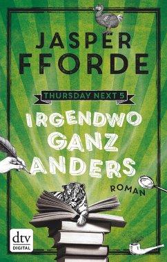 Irgendwo ganz anders / Thursday Next Bd.5 (eBook, ePUB) - Fforde, Jasper