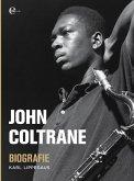 John Coltrane - Biografie (eBook, ePUB)
