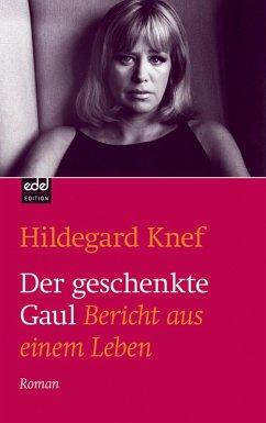 Der geschenkte Gaul (eBook, ePUB) - Knef, Hildegard