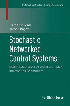 Stochastic Networked Control Systems - Yüksel, Serdar; Basar, Tamer