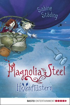 Hexenflüstern / Magnolia Steel Bd.2 (eBook, ePUB) - Städing, Sabine