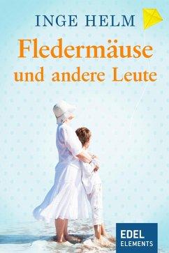 Fledermäuse und andere Leute (eBook, ePUB) - Helm, Inge