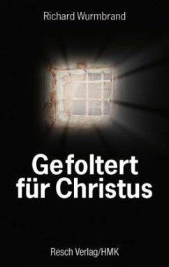 Gefoltert für Christus