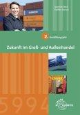 2. Ausbildungsjahr / Zukunft im Groß- und Außenhandel