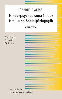 Kinderpsychodrama in der Heil- und Sozialpädagogik (eBook, ePUB) - Weiss, Gabriele
