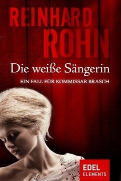 Die weiße Sängerin / Kommissar Brasch Bd.3 (eBook, ePUB)