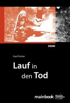 Lauf in den Tod: Frankfurt-Krimi (eBook, ePUB)