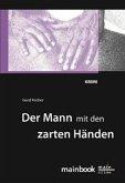 Der Mann mit den zarten Händen: Frankfurt-Krimi (eBook, ePUB)