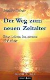 Der Weg zum neuen Zeitalter - Band 3 (eBook, PDF)