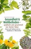 Gesundheit & Wohlbefinden - gepflückt und gesammelt von Mutter Natur (eBook, PDF)