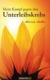 Mein Kampf gegen den Unterleibskrebs (eBook, PDF)