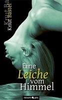 Eine Leiche vom Himmel (eBook, PDF) - Knut Bastel