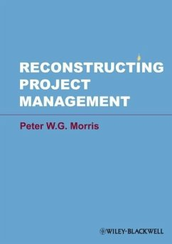 Reconstructing Project Management - Morris, Peter W. G.