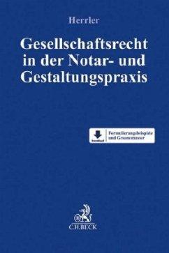 Gesellschaftsrecht in der Notar- und Gestaltung...