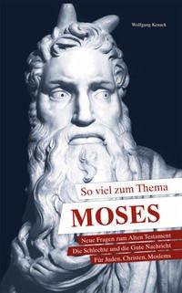 So viel zum Thema Moses - Wolfgang, Kosack