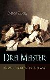 Drei Meister. Balzac - Dickens - Dostojewski (eBook, ePUB)