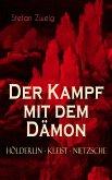 Der Kampf mit dem Dämon. Hölderlin - Kleist - Nietzsche (eBook, ePUB)
