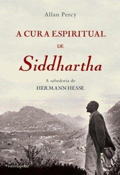 A Cura Espiritual de Siddhartha (eBook, ePUB) - Percy, Allan