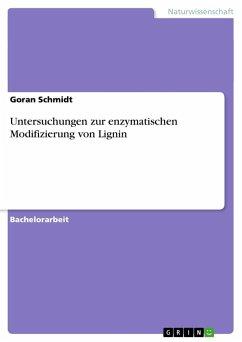 Untersuchungen zur enzymatischen Modifizierung von Lignin