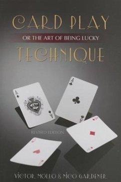 Card Play Technique or the Art of Being Lucky - Mollo, Victor; Gardener, Nico