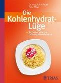Die Kohlenhydrat-Lüge (eBook, PDF)