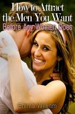 How to Attract the Men You Want (eBook, ePUB)