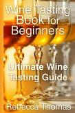 Wine Tasting Book for Beginners (eBook, ePUB)