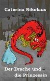 Der Drache und die Prinzessin (eBook, ePUB)