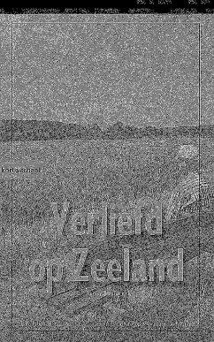 Verliefd op Zeeland (eBook, ePUB)