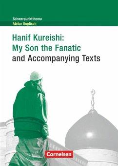 Schwerpunktthema Abitur Englisch: Hanif Kureishi: My Son the Fanatic and Accompanying Texts - Kureishi, Hanif